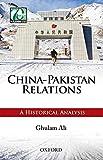 China-Pakistan Relations: A Historical Analysis