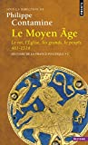 Le Moyen Âge. Le Roi, l'Eglise, les grands, le peuple 481-1514. Histoire de la France politique