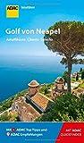 ADAC Reiseführer Golf von Neapel: Der Kompakte mit den ADAC Top Tipps und cleveren Klappkarten -