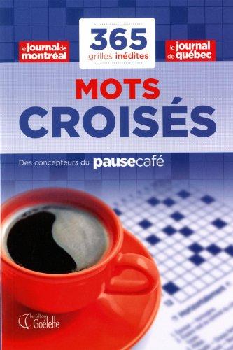 365 grilles inédites - Mots croisés: En collaboration avec le Journal de Montréal et le Journal de Québec