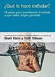 ¿Qué le hace enfadar?: 10 pasos para transformar el enfado y que todos salgan  ganando (Spanish Edition)