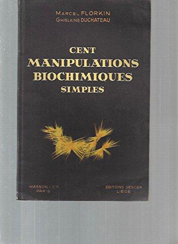 Cent manipulations biochimiques simples par Marcel Florkin Ghislaine Duchateau