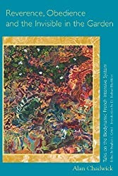 Reverence, Obedience and the Invisible in the Garden: Talks on the Biodynamic French Intensive System by Chadwick, Alan published by Logosophia, LLC (2013)