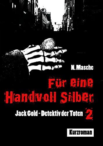 Für eine Handvoll Silber (Jack Gold – Detektiv der Toten 2)