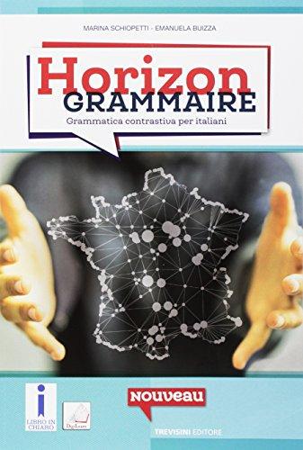 Horizon grammaire. Grammatica francese ed esercizi. Per le Scuole superiori. Con e-book. Con espansione online
