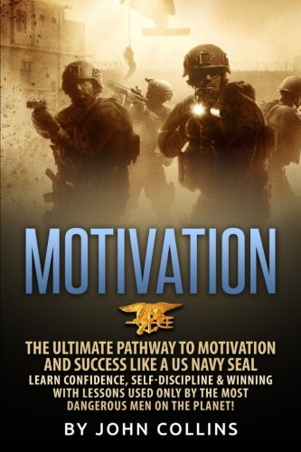 motivation-the-ultimate-pathway-to-motivation-and-success-like-a-us-navy-seal-learn-confidence-self-