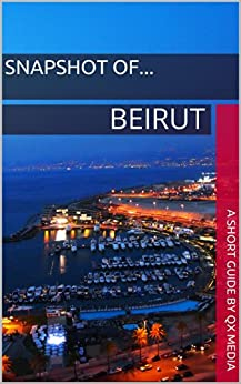 Snapshot of...: Beirut by [Media, QX]