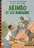 Akimbo et les babouins / Alexander McCall Smith | McCall Smith, Alexander (1948-....). Auteur