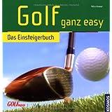 Golf ganz easy: Das Einsteigerbuch