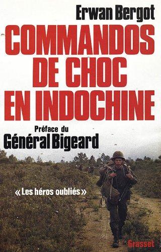 Commandos de choc en Indochine : Les héros oubliés (Documents Français)