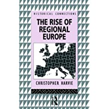 The Rise of Regional Europe (Historical Connections)