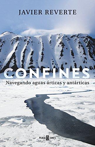 Confines: Navegando aguas árticas y antárticas por Javier Reverte