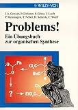 Problems! Ein Übungsbuch zur Organischen Synthese: Ein Ubungsbuch Zur Organischen Synthese