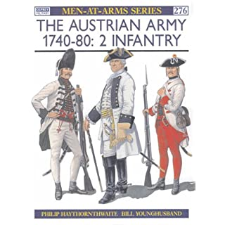The Austrian Army 1740-80 (2): Infantry: Infantry Vol 2 (Men-at-Arms)