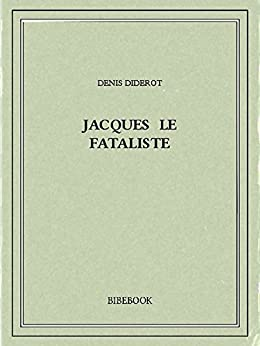 Jacques le fataliste par [Diderot, Denis]