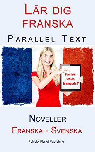 Lär dig franska - Parallel Text (Svenska - Franska) Noveller (Swedish Edition) por Polyglot Planet Publishing