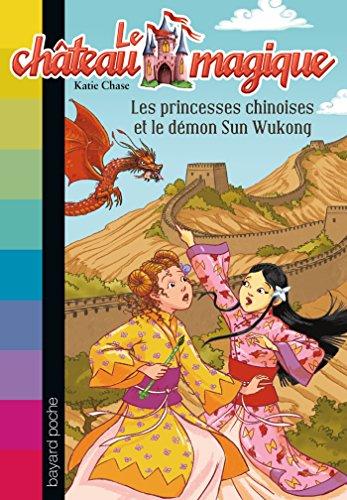 Chateau magique - Tome 16 : Princesses chinoises et démon su wukong