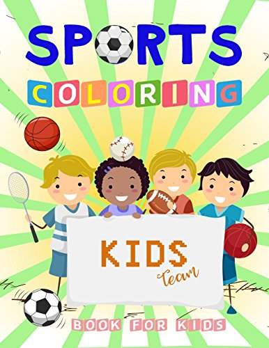SPORTS Coloring Book For Kids: A Fun coloring book Filled With Cute Sport Player theme: Volume 2 (Football,Swimming,Basketball,Golf,Athletic,Badminton,Boxing etc) por We Kids