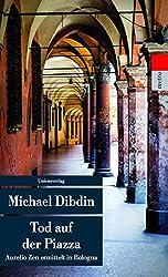 Tod Auf Der Piazza: Aurelio Zen Ermittelt In Bologna. Kriminalroman. Aurelio Zen Ermittelt (10) (Unionsverlag Taschenbücher, Band 10)