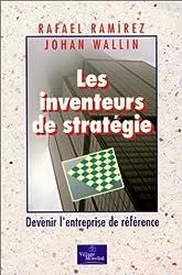 Les inventeurs de stratégie : Devenir l'entreprise de référence