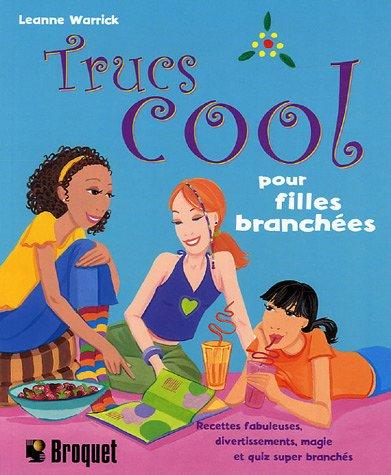 Trucs cool pour filles branchées : Recettes fabul...