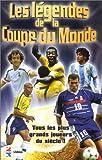 Les Légendes de la Coupe du Monde