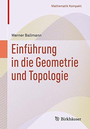 Einführung in die Geometrie und Topologie (Mathematik Kompakt)