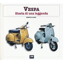 Vespa. Storia di una leggenda (Moto & miti)