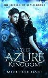 Produkt-Bild: The Azure Kingdom (The Iridescent Realm Book 1) (English Edition)