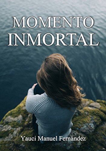 Momento Inmortal: Relato por Yauci Manuel Fernández