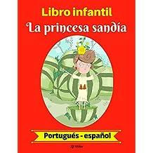 Libro infantil:  La princesa sandía (Portugués-Español) (Portugués-Español Libro infantil bilingüe nº 1) (Spanish Edition)