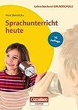 Lehrerbücherei Grundschule: Sprachunterricht heute: Lernbereich Sprache - Kompetenzbezogener Deutschunterricht - Unterrichtsbeispiele für alle Jahrgangsstufen. Buch