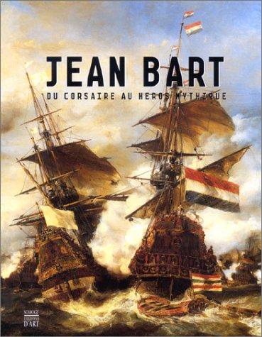 Jean Bart du corsaire au héros mythique