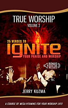 Praise and Worship: 25 Verses to Ignite Your Praise and Worship [Praise and Worship vol 2]: A Course of Mega-Vitamins for Your Personal Praise and Worship ... Audio Link Included] (English Edition) di [Kuzma, Jerry]