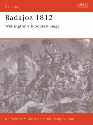 Badajoz 1812: Wellington's bloodiest siege: In Hell Before Daylight (Campaign)