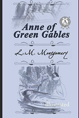 Anne Of Green Gables (illustrated) (Illustrated Classics Library)
