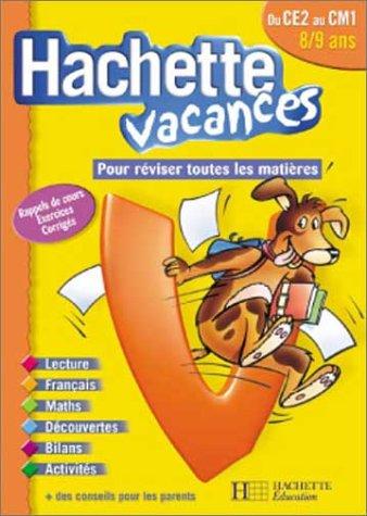 Hachette Vacances : Du CE2 au CM1 - 8-9 ans (+ corrigé)