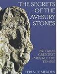Secrets of the Avebury Stones: Britai...