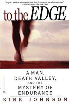 To the Edge: A Man, Death Valley, and the Mystery of Endurance (English Edition)