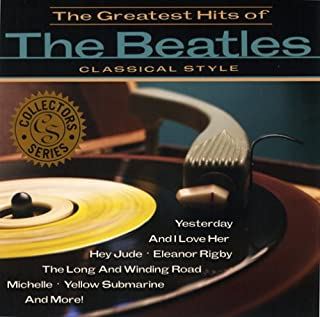 Greatest Hits-Classical Style [Import USA] by The Beatles (B0007LPM82) | Amazon price tracker / tracking, Amazon price history charts, Amazon price watches, Amazon price drop alerts