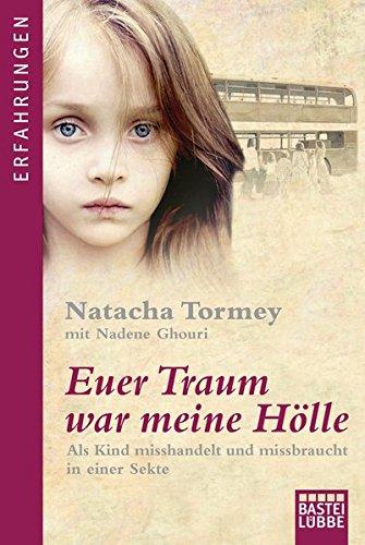 Euer Traum war meine Hölle: Als Kind misshandelt und missbraucht in einer Sekte Test
