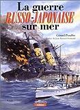 La guerre russo-japonaise sur mer - 1904-1905