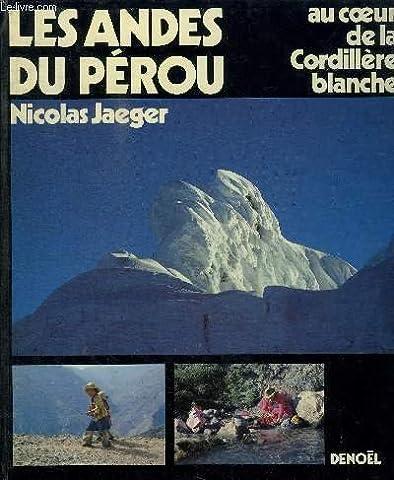 Nicolas Jaeger - Au coeur de la Cordillère blanche :