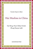 Hui Muslims in China (Current Issues in Islam)