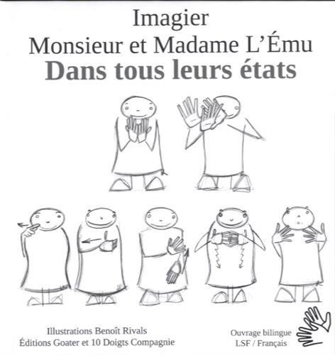 Monsieur et Madame l'Emue dans tous leurs états ! : un imagier en langue des signes