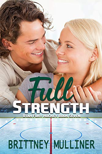 Full Strength (utah Fury Hockey Book 7) por Brittney Mulliner epub