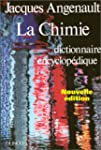 LA CHIMIE. Dictionnaire encyclop�diqu...
