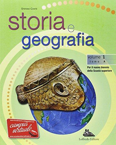 Storia e geografia. Con espansione online. Per le Scuole superiori: 1