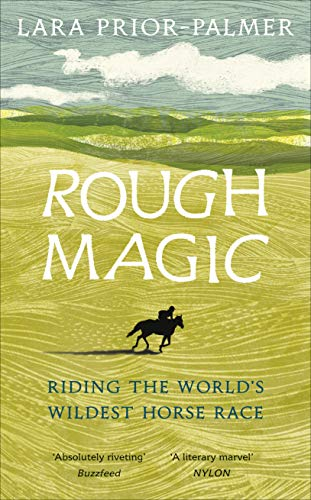 Rough Magic: Riding the world's wildest horse race by [Prior-Palmer, Lara]