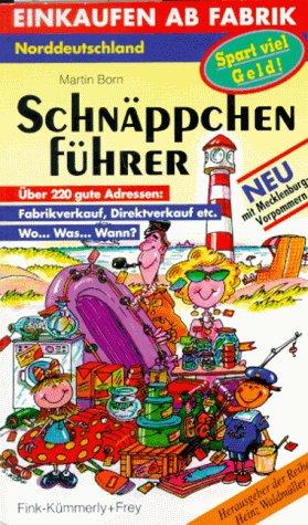Schnäppchenführer Norddeutschland. Fabrikverkauf. Die Top- Marken